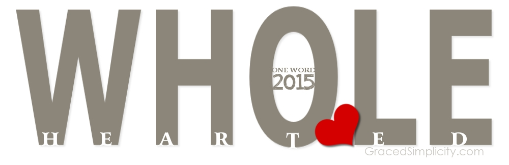 one word 2015 | wholehearted